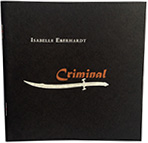 Criminal: Writings by Isabelle Eberhardt
